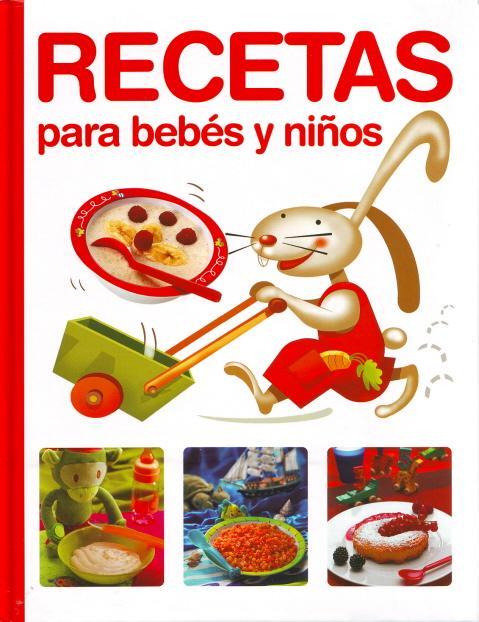 Libros recetas para beb s y ni os cuidado infantil for Libro cocina para ninos